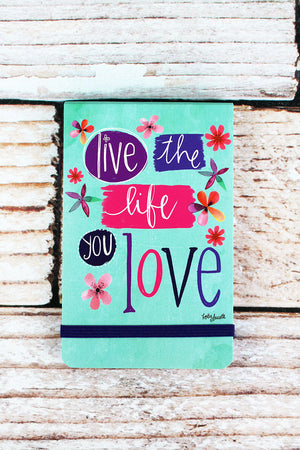 Life The Life You Love Pocket Notepad