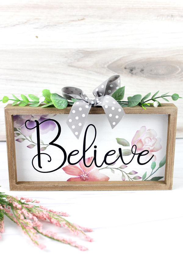 5 x 9.5 'Believe' Floral Wood Framed Sign