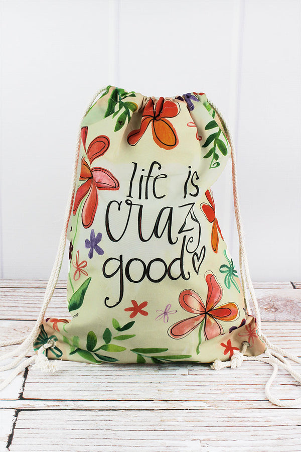 Life Is Crazy Good Drawstring Backpack
