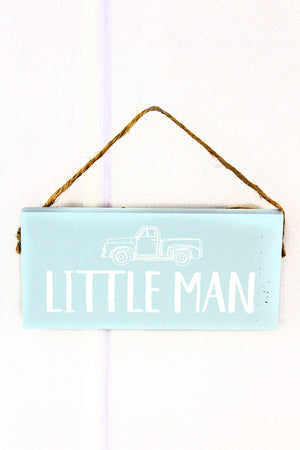3.5 x 6.5 'Little Man' Wood Sentiment Sign