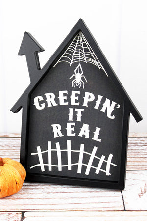 9.5 x 7.75 'Creepin' It Real' Wood Framed House Shaped Sign