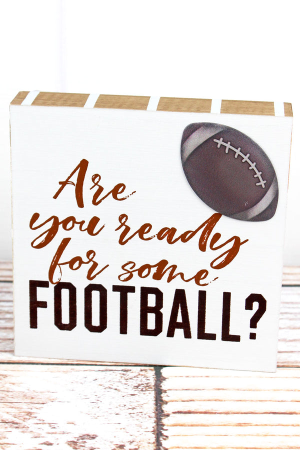 6 x 6 'Are You Ready For Some Football?' Wood Block Sign