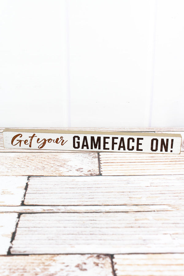 1.5 x 14.5 'Get Your Gameface On!' Wood Tabletop Block