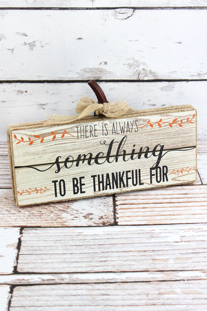 6.75 x 11 'Something To Be Thankful For' Burlap Trimmed Wood Sign