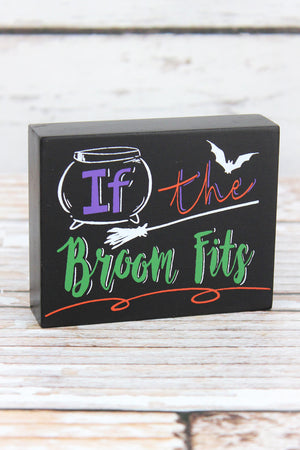 3.25 x 4 'If The Broom Fits' Wood Block Sign