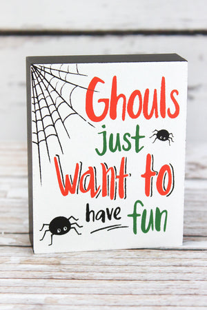 4 x 3.25 'Ghouls Just Want To Have Fun' Wood Block Sign