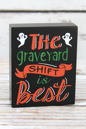 4 x 3.25 'The Graveyard Shift Is Best' Wood Block Sign