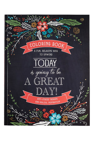 Today is Going to be a Great Day! Adult Coloring Book