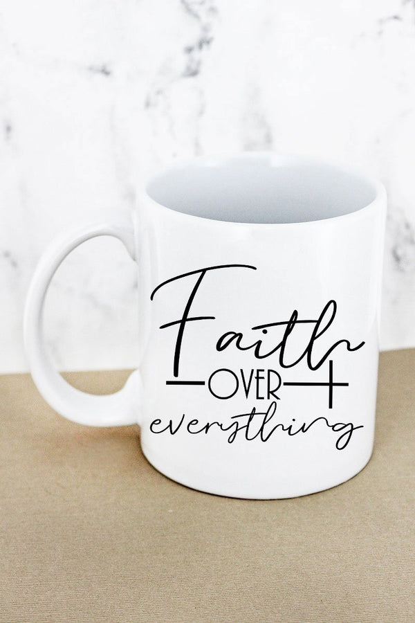 Faith Over Everything White Mug
