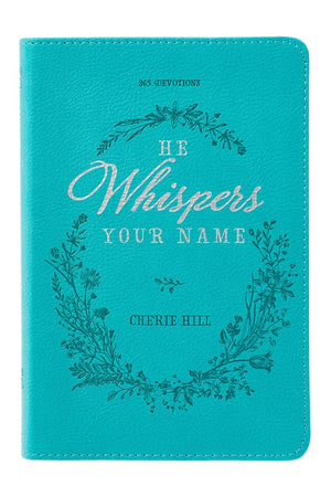 He Whispers Your Name LuxLeather Devotional
