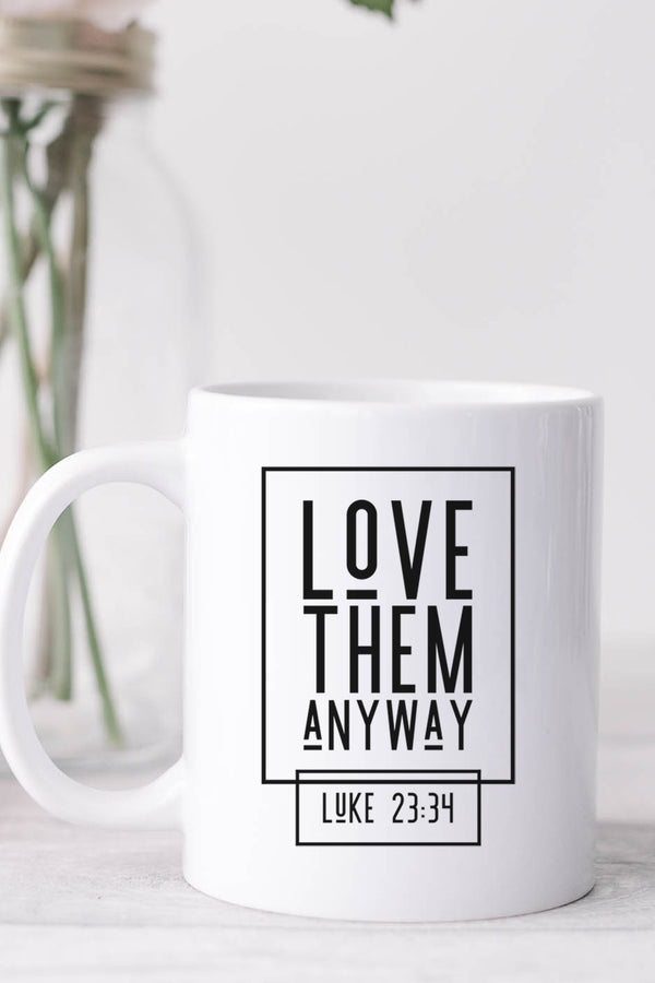 Love Them Anyway White Mug