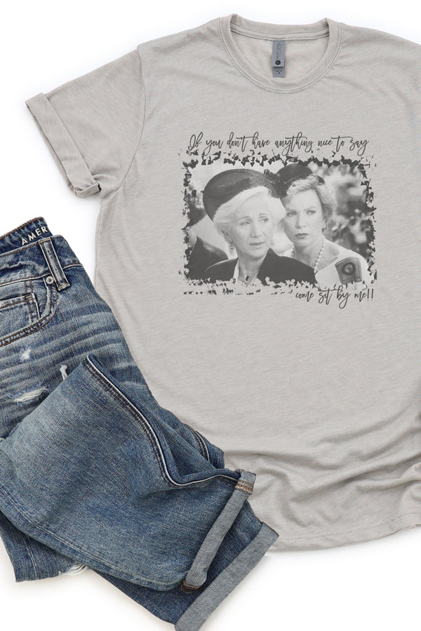 Nice To Say Steel Magnolias Poly/Cotton Tee