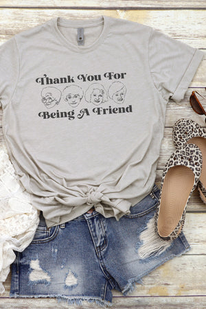 Thank You For Being A Friend Poly/Cotton Tee