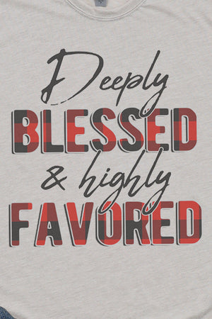 Deeply Blessed & Highly Favored Poly/Cotton Tee