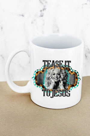 Tease It To Jesus  White Mug