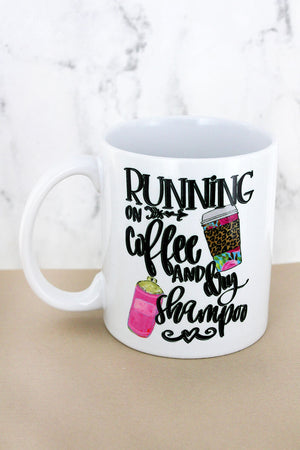 Running On Coffee & Dry Shampoo White Mug