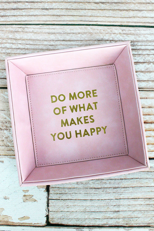 7.5 x 7.5 'What Makes You Happy' Pink Faux Leather Catchall Tray