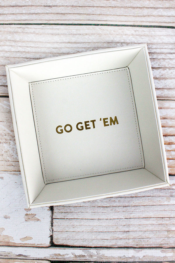 7.5 x 7.5 'Go Get 'Em' White Faux Leather Catchall Tray