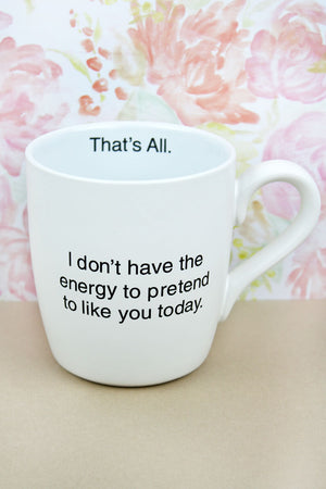 Don't Have The Energy That's All Mug
