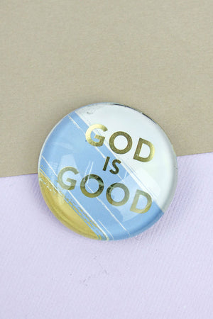 God Is Good Glass Round Magnet