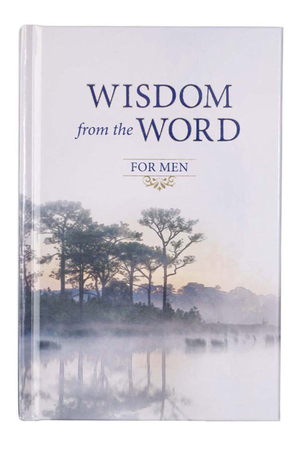 Wisdom From The Word For Men Hardcover Book