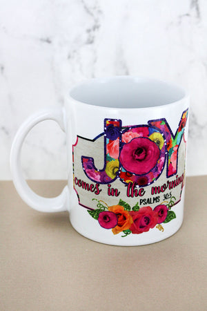 Joy Comes In The Morning White Mug