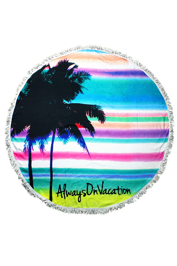 Always On Vacation Round Beach Towel