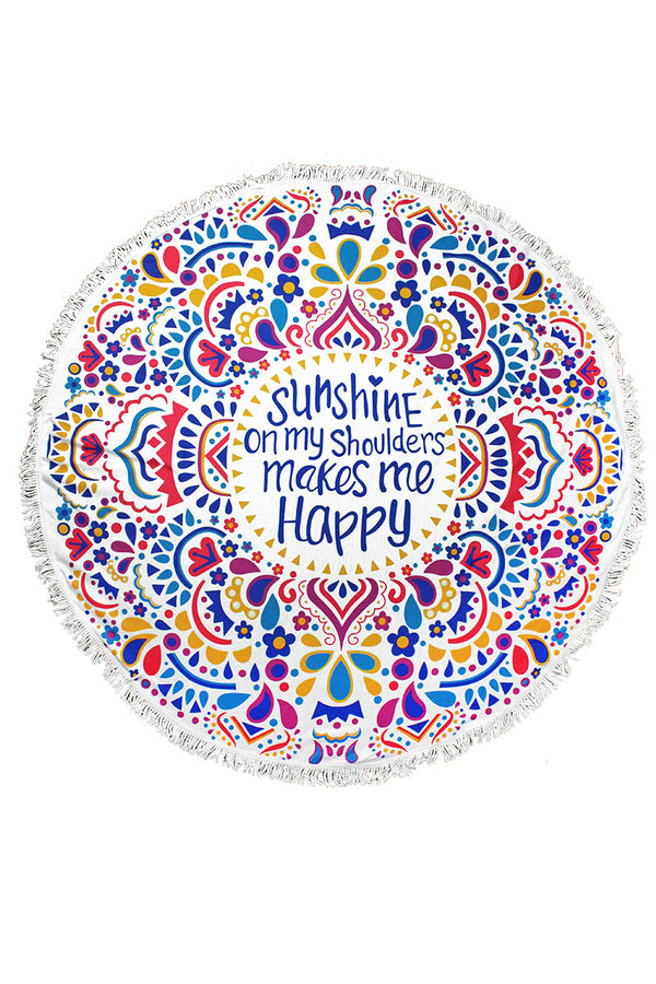 Sunshine On My Shoulders Round Beach Towel