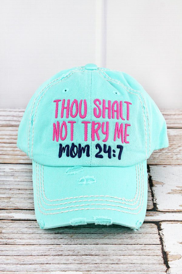 Distressed Mint Blue 'Thou Shalt Not Try Me Mom 24:7' Cap