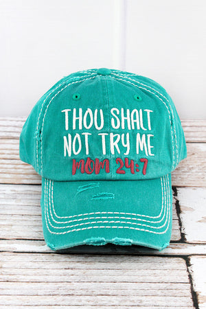 Distressed Turquoise 'Thou Shalt Not Try Me Mom 24:7' Cap