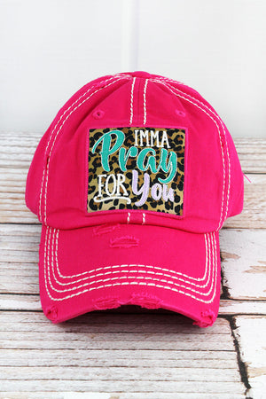 Distressed Hot Pink 'Imma Pray For You' Cap