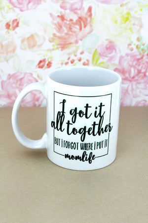 Got It Together Mom White Mug
