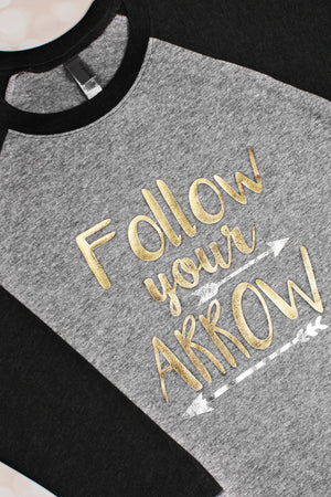 Follow Your Arrow Tri-Blend Unisex 3/4 Raglan #NL6051 *Choose Your Color