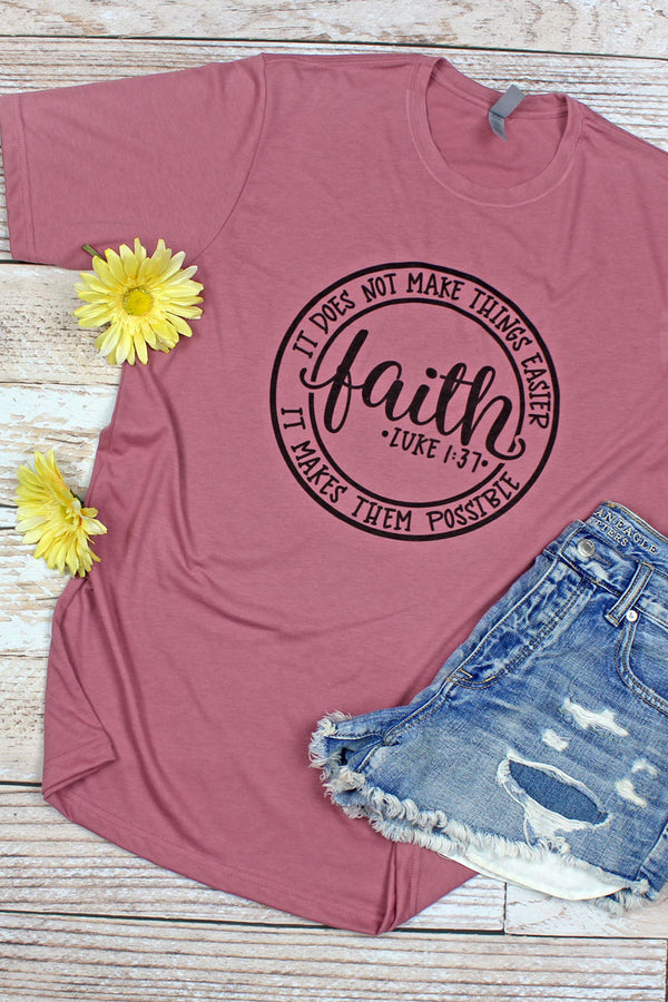 Faith Makes Things Possible Poly/Cotton Tee