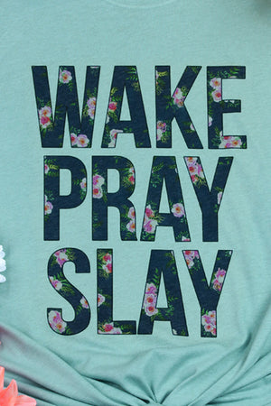 Wake Pray Slay Poly/Cotton Tee