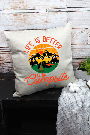 Life Is Better At The Campsite Decorative Pillow Cover