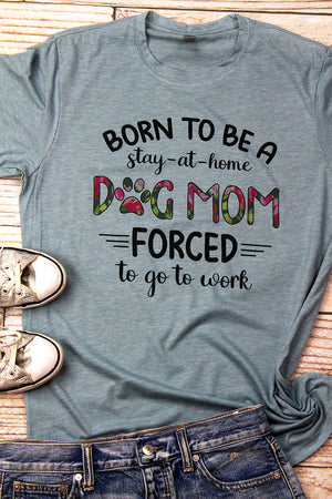 Stay At Home Dog Mom Poly/Cotton Tee