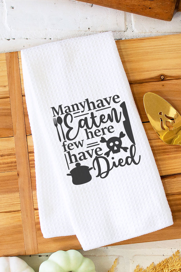 Many Have Eaten Here Few Have Died Waffle Kitchen Towel