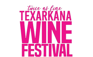 Twice as Fine Texarkana Wine Festival