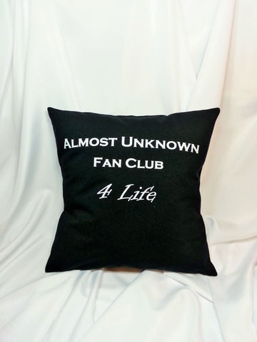 Almost Unknown Fan Club 4 Life black pillow made from a cotton t-shirt.
