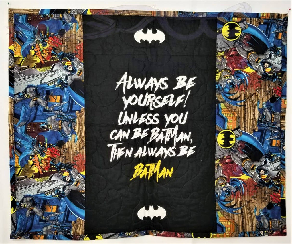 Batman fabric made into a wall hanging. Always be yourself!