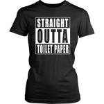 Straigh Outta Toilet Paper