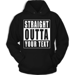 Straight Outta Custom Text Unisex Hoodie