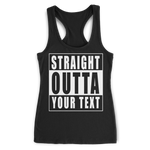 Straight Outta Custom Text Racerback Tank