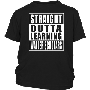 Straight Outta Learning - Waller Scholars (Youth sizes)