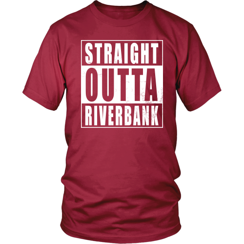 Straight Outta Riverbank