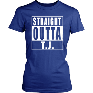 Straight Outta T.J.
