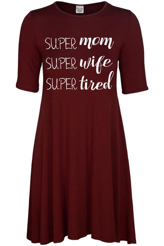 """Super Mom, Super Wife, Super Tired"" Tee Shirt"