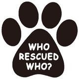 Who Rescued Who Car Window Decal