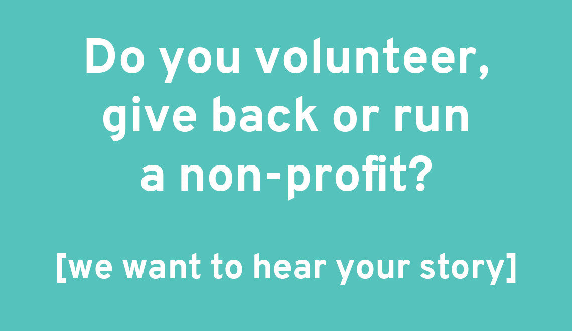 We want to hear your give back story!